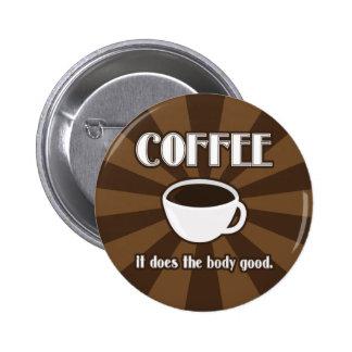 El café hace el buen instinto del botón II del cue Pins