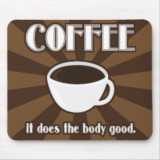 El café hace el cuerpo buen II Mousepad