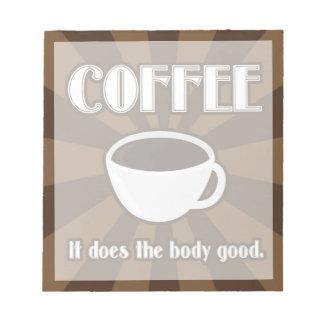 El café hace el cuerpo bueno bloc de papel