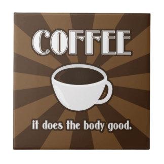 El café hace la buena teja II del cuerpo