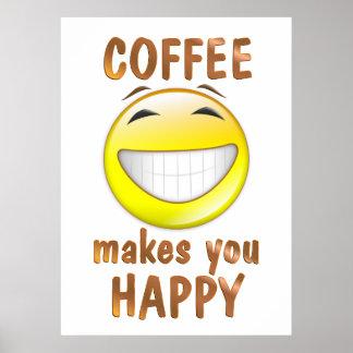 El café le hace feliz posters