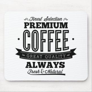 El café más fino del premio de la selección alfombrilla de ratones