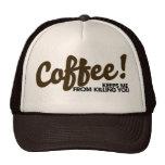 El café me guarda de matarle gorras