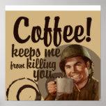 El café me guarda de matarle poster