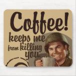El café me guarda de matarle tapete de ratón