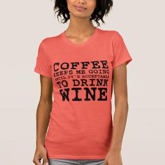 El café me guarda el ir hasta el vino camiseta