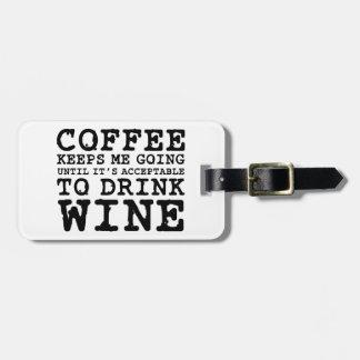 El café me guarda el ir hasta el vino etiqueta de equipaje