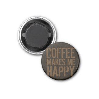 El café me hace a amantes felices del café imán redondo 3 cm