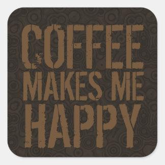 El café me hace a amantes felices del café pegatina cuadrada