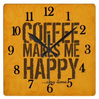El café me hace feliz en cualquier momento reloj cuadrado