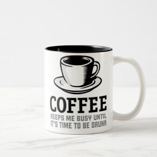 El café me mantiene ocupado hasta que sea hora de  taza