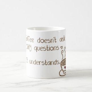 El café no pide la taza tonta de las preguntas