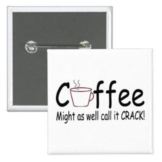 El café pudo también llamarlo la grieta 2 pin