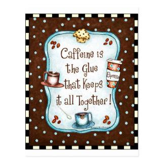 ¡El cafeína es el pegamento que lo guarda todo Tarjetas Postales