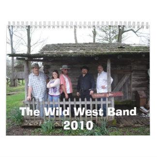 El calendario del oeste salvaje 2010 de la banda