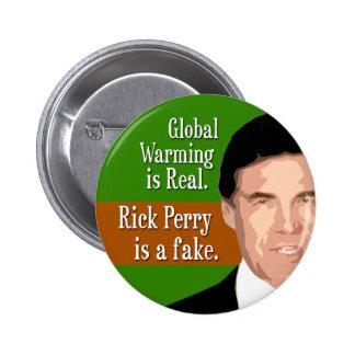 El calentamiento del planeta es real. Rick Perry Pin Redondo De 2 Pulgadas