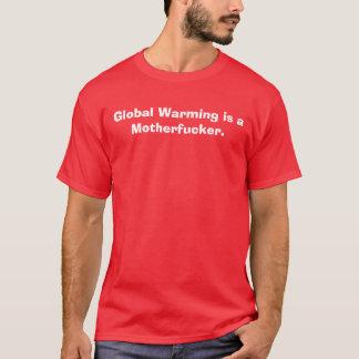El calentamiento del planeta es un Motherfucker. Playera