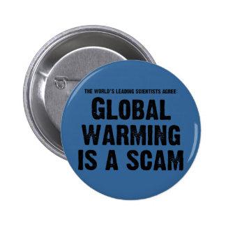 El calentamiento del planeta es un timo pin redondo 5 cm