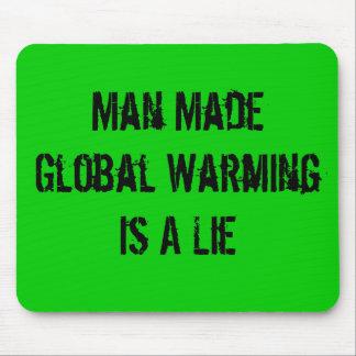 El calentamiento del planeta hecho hombre es una m alfombrillas de ratón