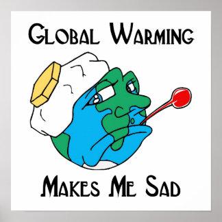 el calentamiento del planeta me hace triste poster
