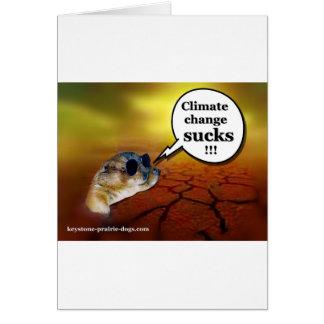 ¡El cambio de clima chupa! Tarjeta De Felicitación