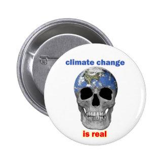 El cambio de clima es botón real pin redondo de 2 pulgadas