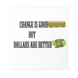 El cambio es bueno, pero los dólares son mejores bloc de notas