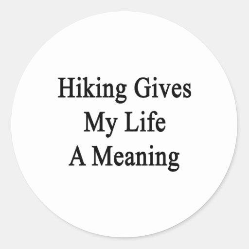 El caminar da a mi vida un significado pegatina redonda