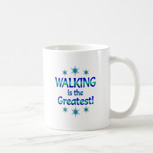 El caminar es el más grande taza
