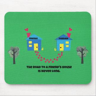 El camino a una casa de los amigos nunca es largo alfombrilla de ratones