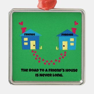 El camino a una casa de los amigos nunca es largo adorno cuadrado plateado