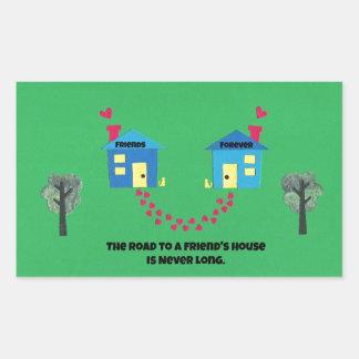 El camino a una casa de los amigos nunca es largo pegatina rectangular
