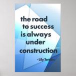 El camino al éxito está siempre bajo construcción posters