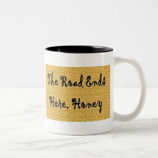 """""""El camino termina aquí taza de la miel"""""""