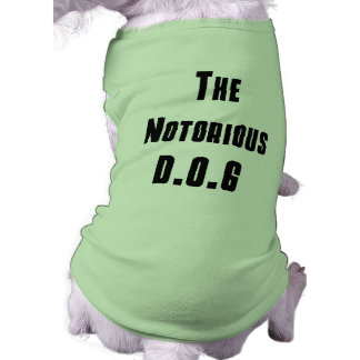 El camisetas notorio de D.O.G Camiseta De Perro