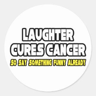 El cáncer de las curaciones de la risa… dice algo pegatina redonda