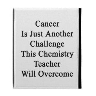 El cáncer es apenas otro desafío esta química Te