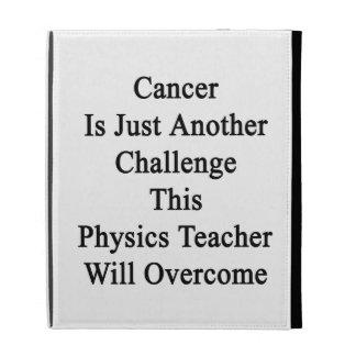 El cáncer es apenas otro desafío la esta física Te