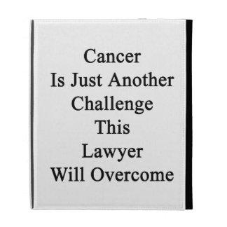El cáncer es apenas otro desafío que este abogado