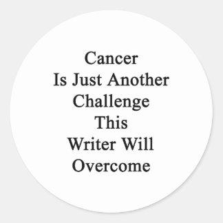 El cáncer es apenas otro desafío que este escritor pegatina redonda