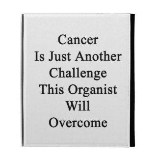 El cáncer es apenas otro desafío que este organist