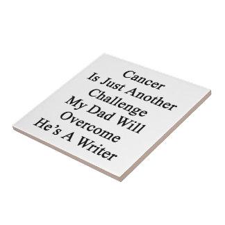 El cáncer es apenas otro desafío que mi papá Overc Azulejo Cuadrado Pequeño