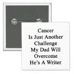 El cáncer es apenas otro desafío que mi papá Overc Pins