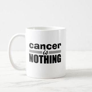 El cáncer no es nada taza