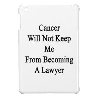 El cáncer no me guardará de hacer abogado