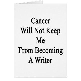 El cáncer no me guardará de hacer escritor felicitación