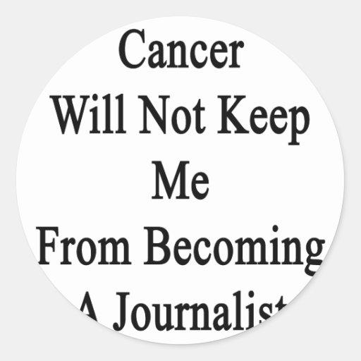 El cáncer no me guardará de hacer periodista pegatina redonda