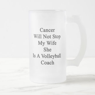 El cáncer no parará a mi esposa que ella es un taza cristal mate