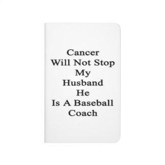 El cáncer no parará a mi marido que él es un béisb
