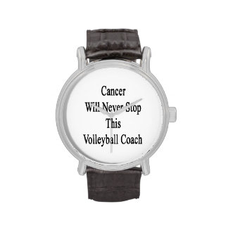 El cáncer nunca parará a este coche del voleibol reloj de mano
